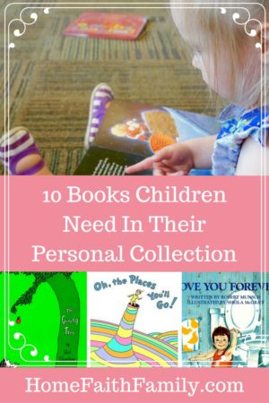 10 Books Children Need in their Personal Collection | There are childhood books we carry with us into our adult years. Here are 10 books every child needs in their personal collection. #2 & #9 are instant classics. Click to read and pick your favorite.