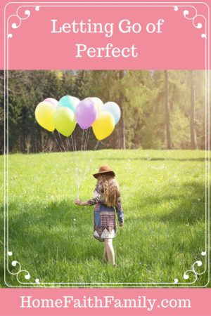 "Letting Go of Perfect | Do you ever feel weighed down by the burden of always feeling like you have to be perfect? I will be the first to admit, I am a perfectionist. Read on to discover what I learned about what being ""perfect"" really means. Click to read."