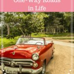 Navigating the One-Way Roads in Life