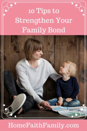 10 Tips to Strengthen Your Family Bond | In order to strengthen your family bond, sacrifices need to be made. These 10 tips to strengthen your family bond will help pave a path to grow closer together and strengthen one another. #3 is the key to success. Click to read.