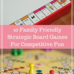 10 Family Friendly Strategic Board Games for Competitive Fun