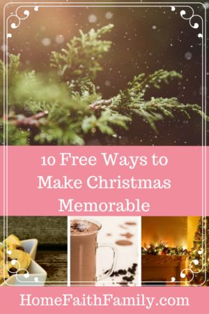 10 Free Ways to Make Christmas Memorable | Trying to get away from the commercialization of Christmas? Here are 10 free ways to make Christmas memorable, and focus on the true meaning of Christmas. Click to read.