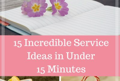 15 Incredible and Easy Service Ideas | This list of 15 incredible and easy service ideas are all under 15 minutes and will make a lasting impact on the receiver and the giver. With time-saving tips and do-able ideas, you will find your next service idea here. Click to read and find your next project. Number 5 and 12 are some of my favorite ideas. Click to read.