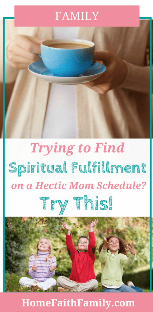 Trying to find spiritual fulfillment while meeting the demands of a hectic mom schedule doesn't have to be a struggle. With these 5 practical tips, you can renew your faith in God as you reach heavenward. Click to read and discover how you can find spiritual fulfillment in your crazy mom life, today. #faith #christianmom