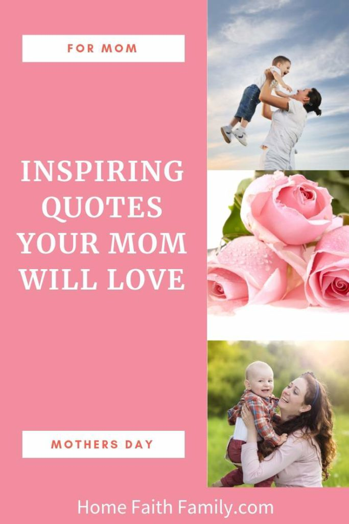 These inspirational Mother's Day quotes come from the heart. Share with your beautiful mom the quote she will love. #faith #quotes #mothersday